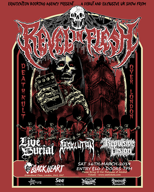 Revel In Flesh Black Heart London 16 march 2019 Live burial Absolution repulsive vision